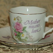"Demitasse Cup & Saucer ""Mother Means Love"" ""N"" Import Japan"