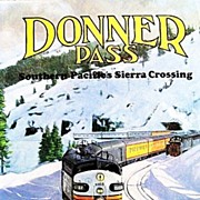 SALE Donner Pass: Southern Pacific's Sierra Crossing by Signor 1985 New