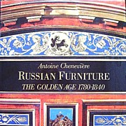 Russian Furniture: The Golden Age 1780-1840 by Cheneviere