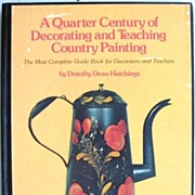 Signed Quarter Century of Decorating and Teaching Country Painting the Most Complete Guide Boo