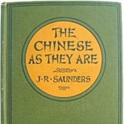 SALE The Chinese as They Are 1921 First Edition J. R. Saunders with Photos, Map