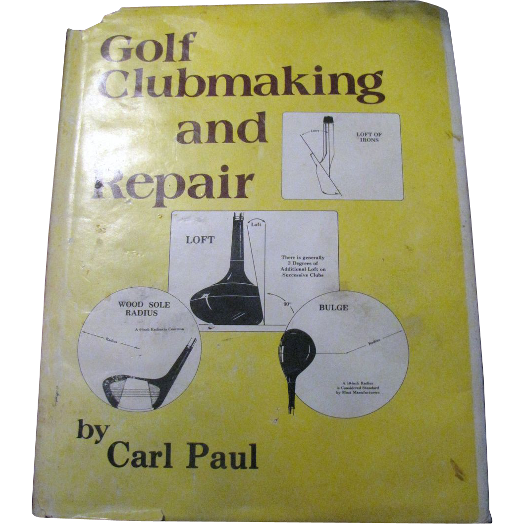 Golf Clubmaking and Repair - Illustrated Carl Paul and Robin Richardson