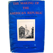 The Making of the American Republic : The Great Documents, 1774-1789 by Charles Callan Tansill