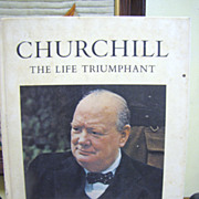 1965, Churchill The Life Triumphant The Historical Record of Ninety Years 1st edition
