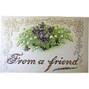 "Circa 1910 ""From A Friend"" Embossed Postcard made in Germany‏"