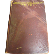 SALE American Men Of Letters John Greenleaf Whittier (1903) Rare!‏