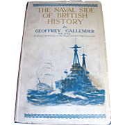 1924, 1st Ed. The Naval Side of British History by Geoffrey Callender&#8207;