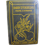 Hardy Evergreens by Frank A. Schrepfer 1928, 1st edition&#8207;