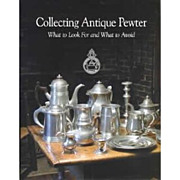Collecting Antique Pewter: What to Look for and What to Avoid
