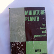 Collectible Vintage Gardening Book Miniature Plants for Home and Greenhouse