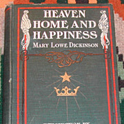 1st Edition Heaven Home and Happiness  Mary Lowe Dickenson
