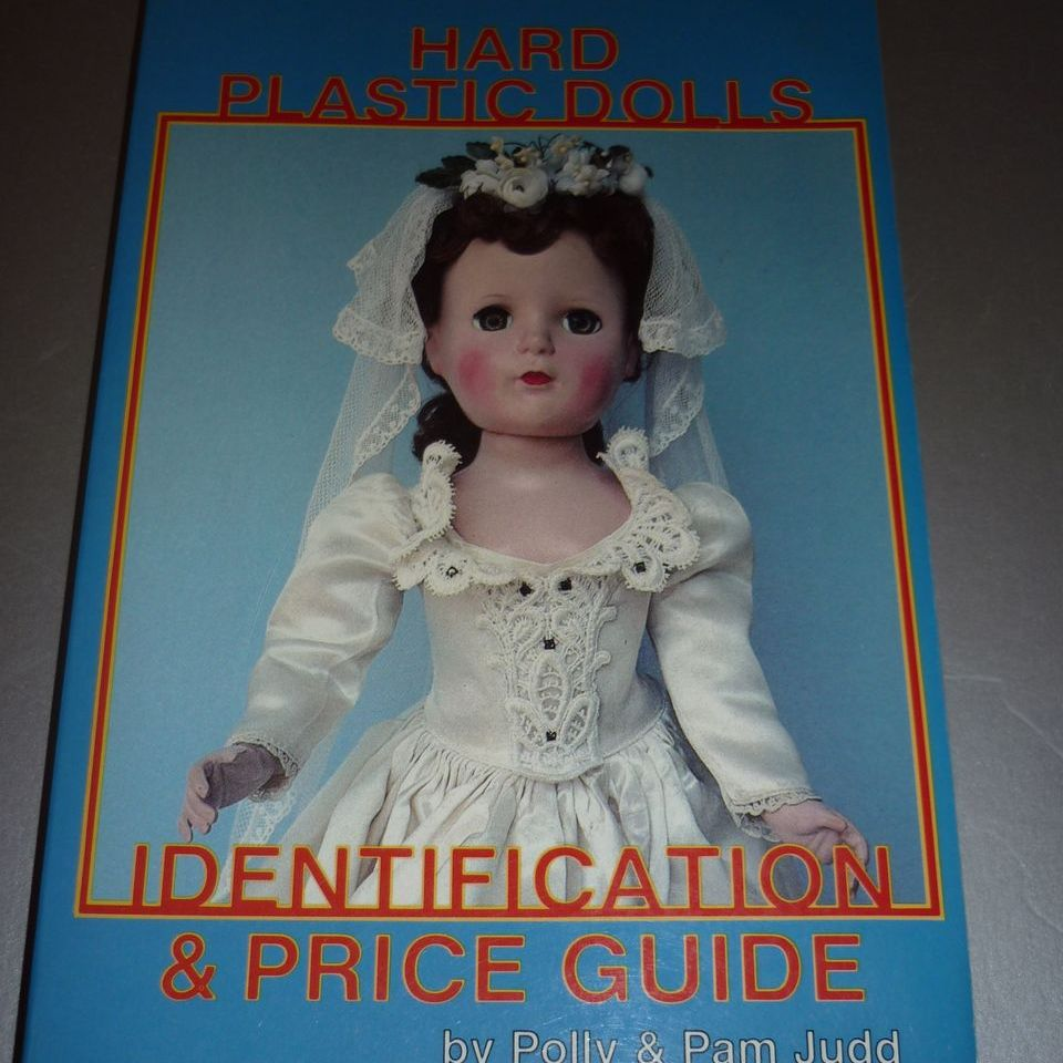 Hard Plastic Dolls Book by Polly and Pam Judd-Soft Cover -1st edition