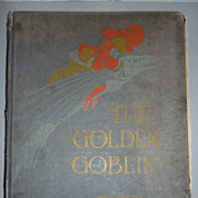 SALE 1906 The Golden Goblin Book -Bobbs-Merrill -Hard to Find Edition
