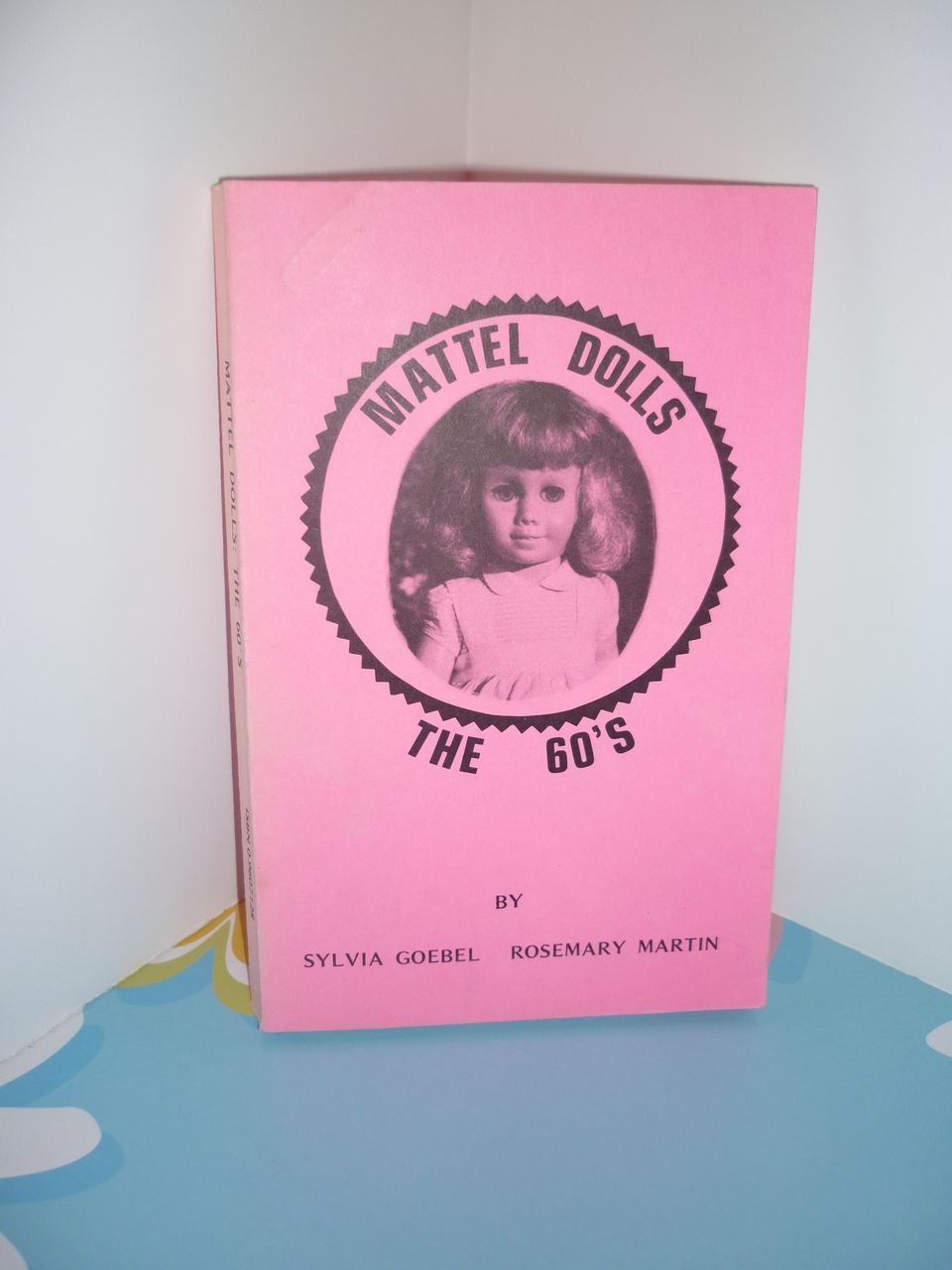 Mattel Dolls of the 60's Book- Sylvia Goebel and Rosemary Martin