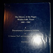 REDUCED The History of the Negro, Wichita Falls. Texas 1880-1982