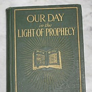 REDUCED Our Day in the Light of Prophecy