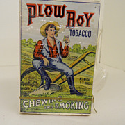 Antique - Tobacco - Plow Boy Chewing & Smoking Tobacco