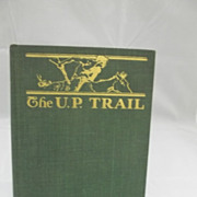 Zane Grey Western Book U P Trail Railroad First Edition