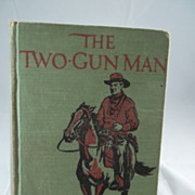 Western Novel Charles Alden Seltzer First Edition The Two-Gun Man