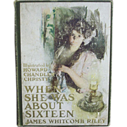 SALE When She Was About Sixteen;  James Whitcomb Riley