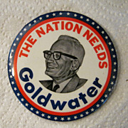 The Nation Needs Goldwater, 1964 Campaign Button