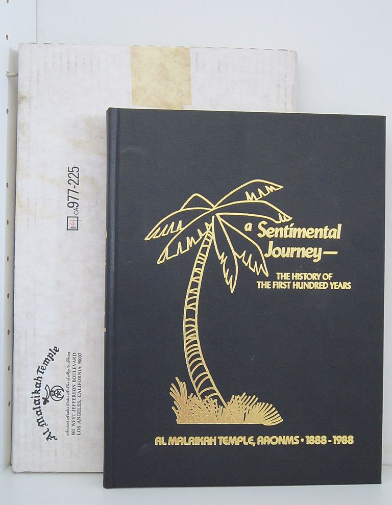 a Sentimental Journey The History of the First Hundred Years Al Malaikah Temple, Aaonms 1888-1988