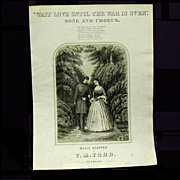 "1864 Civil War Sheet Music ""Wait Love Until the War is Over"""