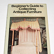 SALE 1973 Beginner's Guide to Collecting Antique Furniture Hardcover Book