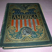 "REDUCED Significant 1880's Illustrated Book & Map ""Amerika.."""