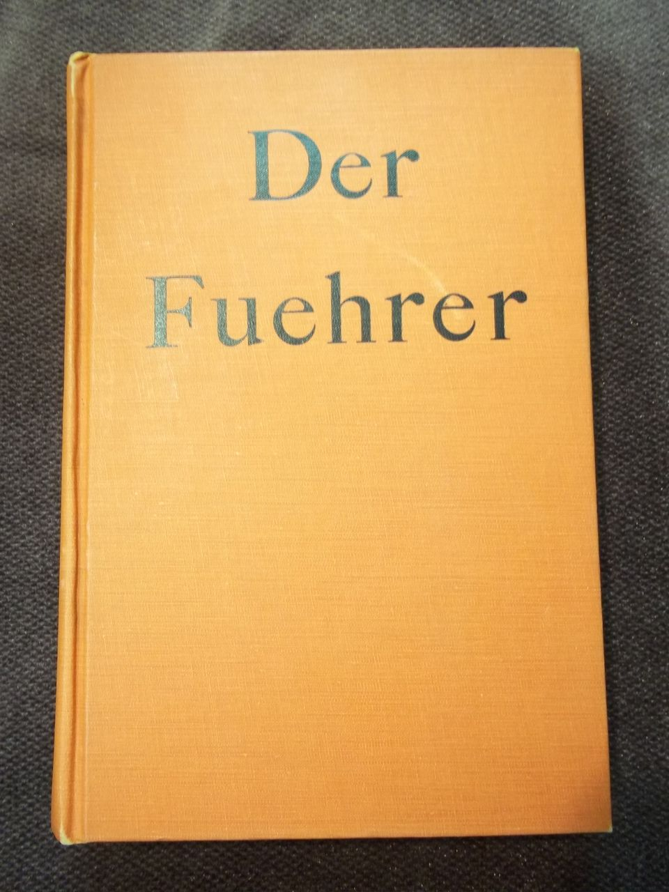 Der Fuehrer: Hitler's Rise to Power, Konrad Heiden, Houghton Mifflin Co. 1944