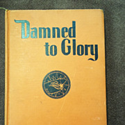 Damned to Glory, Colonel Robert S. Scott, Scribners 1945