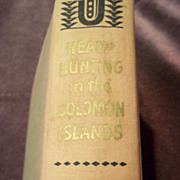 1st Edition: Head Hunting in the Solomon Islands, Caroline Mytinger, MacMillan & Co. 1942