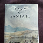 Lamy of Santa Fe : A Biography, Paul Horgan, 1st Edition, Farrar Straus and Giroux 1975