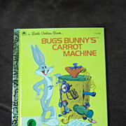 Little Golden Books: Bugs Bunny 's Carrot Machine Vintage Hardcover First Edition