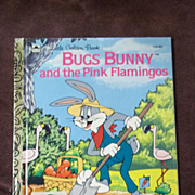 Little Golden Books: Bugs Bunny and the Pink Flamingos Vintage Hardcover 1st Edition