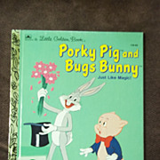 Little Golden Books: Porky Pig and Bugs Bunny Just Like Magic Vintage Hardcover First Edition