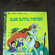 Little Golden Books: Bugs Bunny, Pioneer Vintage Hardcover First Edition