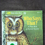 A First Little Golden Book: Who Says That? Vintage Hardcover