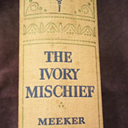 The Ivory Mischief by Arthur Meeker, Riverside Press 1941