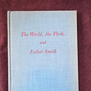 The World, The Flesh, and Father Smith by Bruce Marshall, Houghton Mifflin Co. 1945