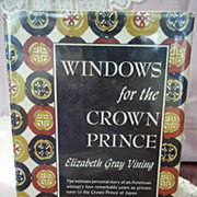 1st Edition: Windows for the Crown Prince, Elizabeth Gray Vining, J.B. Lippincott 1952 HC-DJ