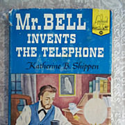 Mr. Bell Invents the Telephone, Katherine B. Shippen, Random House 1952 HC-DJ