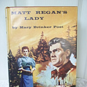 1st Edition: Matt Regan's Lady, Mary Brinker Post, Doubleday & Co. 1955