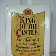 King of the Castle, The Making of a Dynasty: The Seagram's and the Bronfman Empire, Peter C. N
