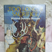 1st Edition: Too Long A Sacrifice, Mildred Downey Broxon, Dell Books 1981 HC-DJ