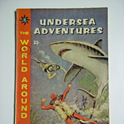 Classics Illustrated The World Around Us No. 30 Undersea Adventures 1961