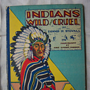Indians Wild And Cruel by Dennis H. Stovall - 1929 Whitman Publishing