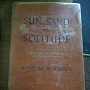 Sun, Sand and Solitude, Randall Henderson 1968 vignettes from the notebook of a veteran desert