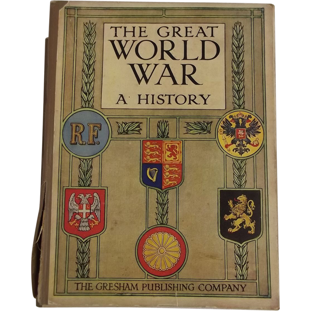 The Great World War A History By Frank. A. Mumby - Books 1 ...