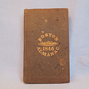 Antique~ Boston Almanac For The Year 1846~ With Folding Map Of Boston~ By S.N ...